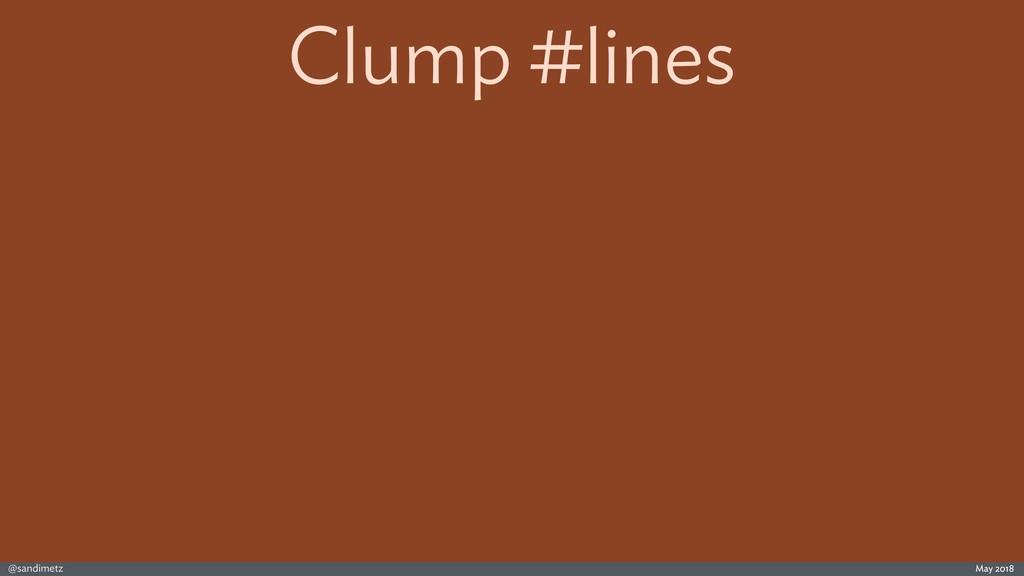 @sandimetz May 2018 Clump #lines