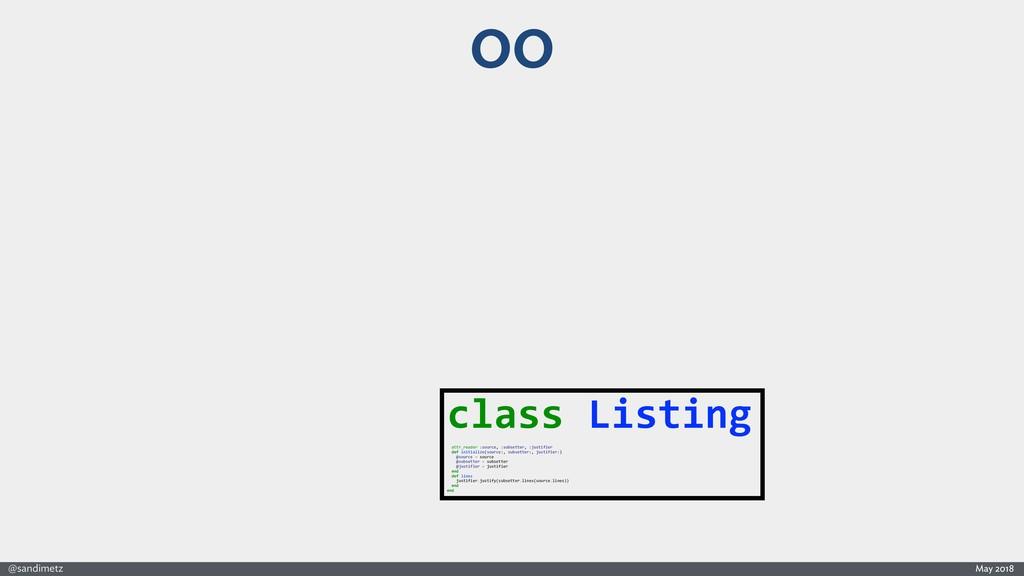@sandimetz May 2018 OO class Listing attr_reade...