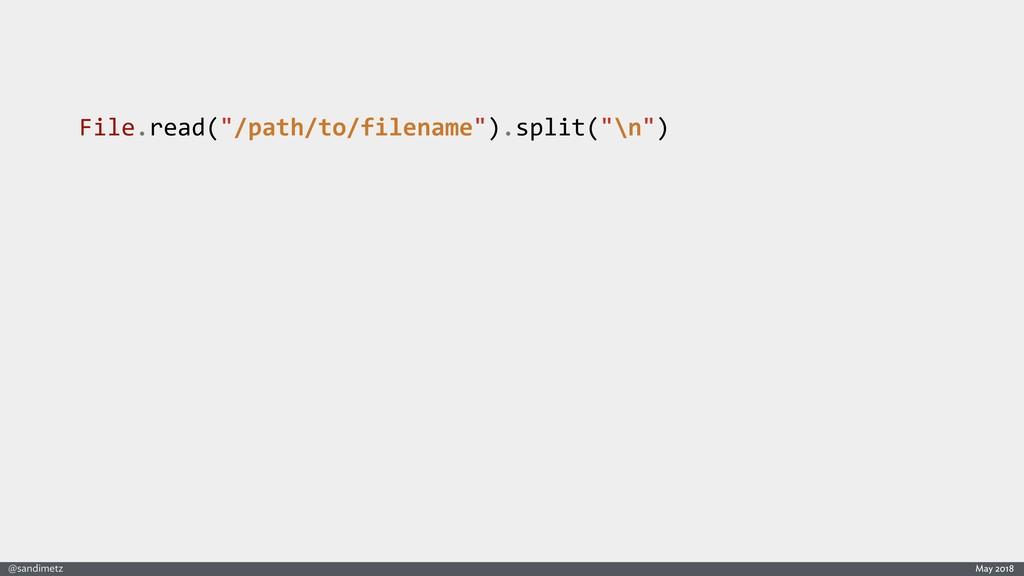 "@sandimetz May 2018 File.read(""/path/to/filenam..."
