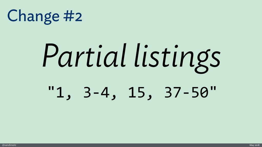 @sandimetz May 2018 Change #2 Partial listings ...