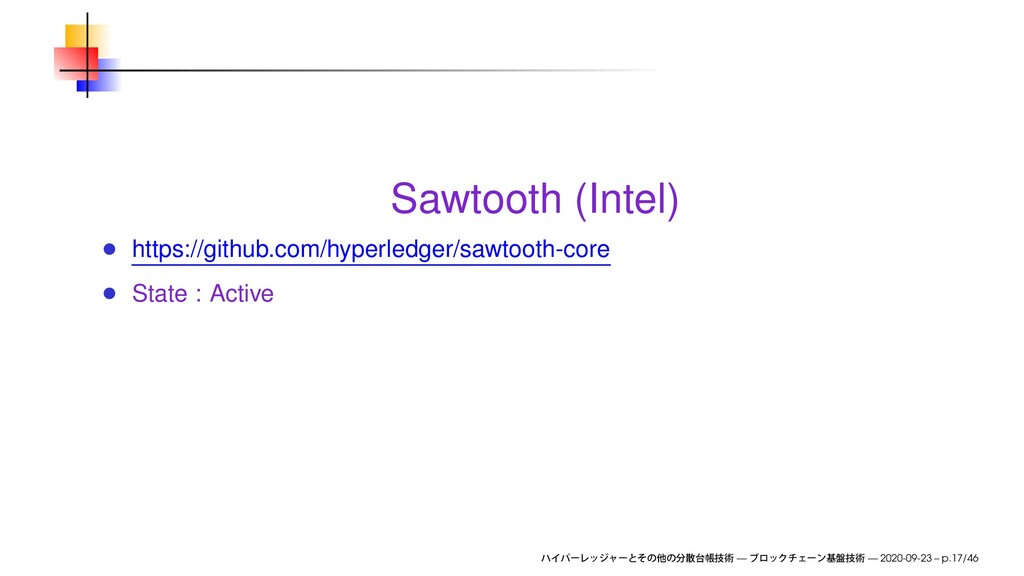 Sawtooth (Intel) https://github.com/hyperledger...