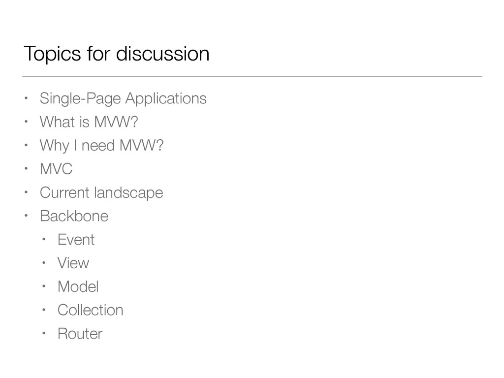 Topics for discussion • Single-Page Application...