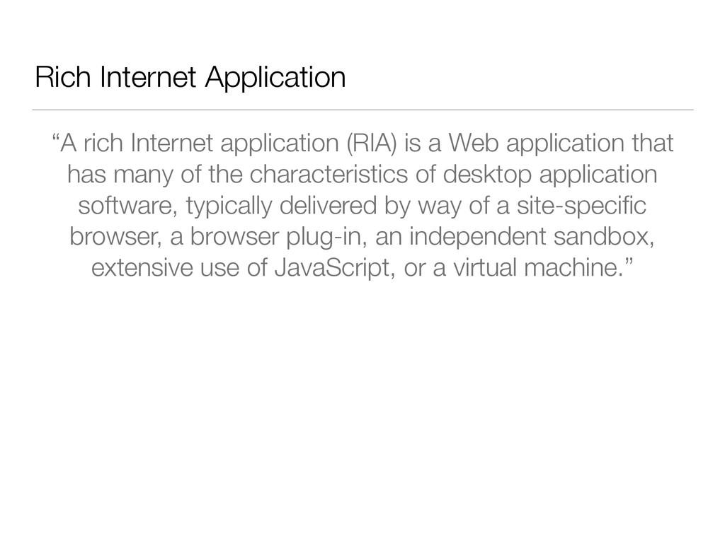 "Rich Internet Application ""A rich Internet appl..."