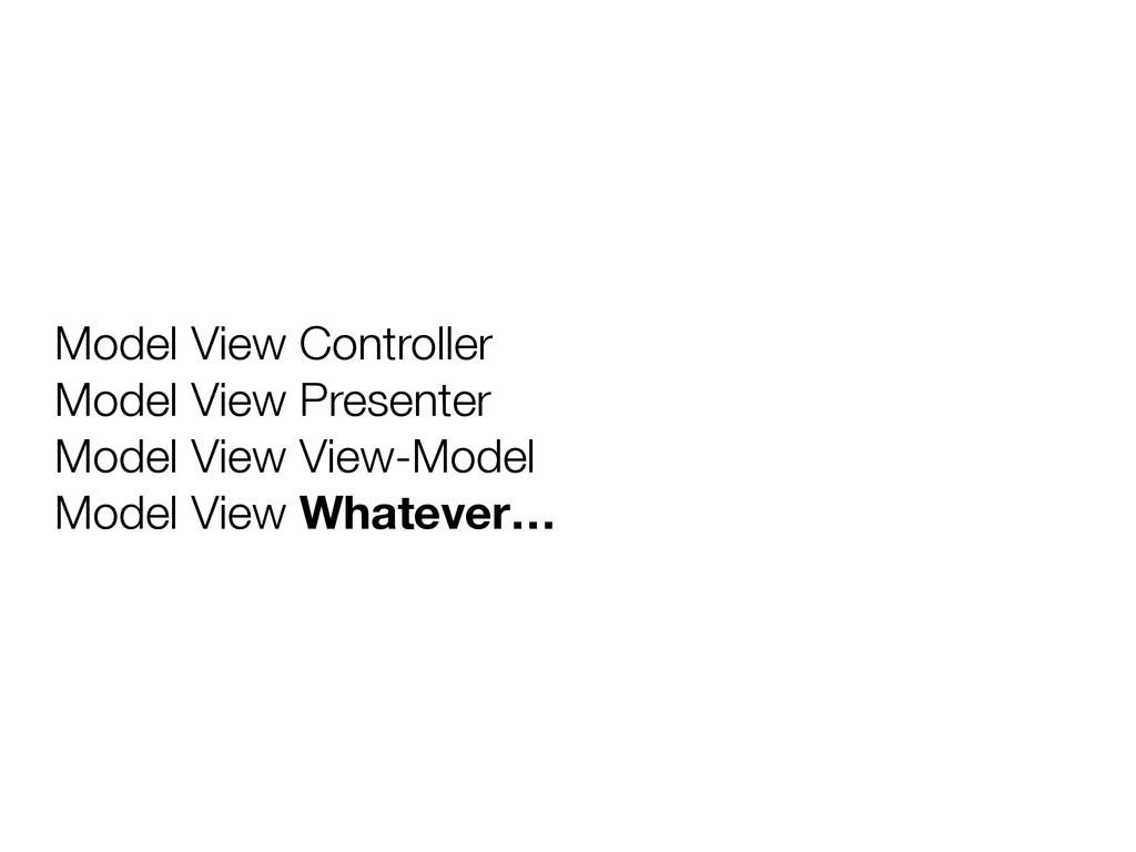Model View Controller Model View Presenter Mod...