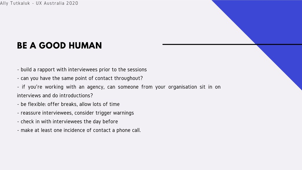 - build a rapport with interviewees prior to th...