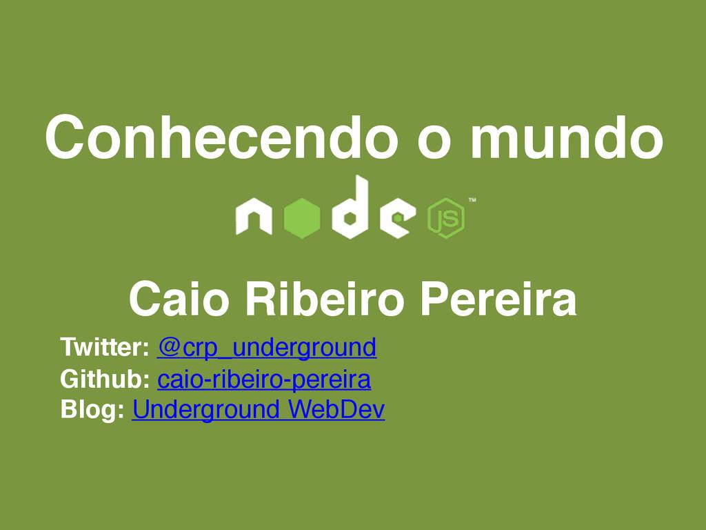 Conhecendo o mundo Caio Ribeiro Pereira Twitter...