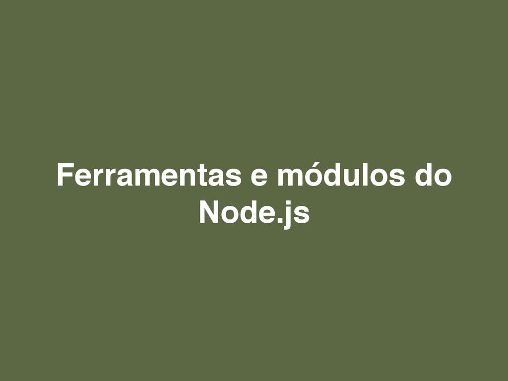 Ferramentas e módulos do Node.js