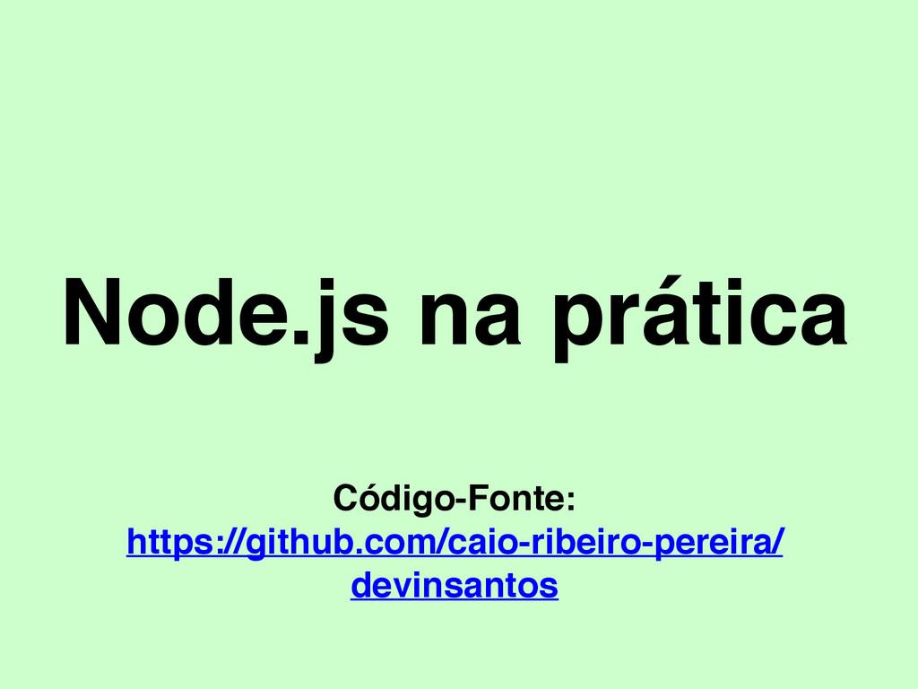 Node.js na prática Código-Fonte: https://github...