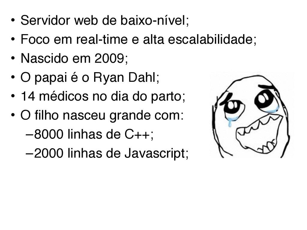 • Servidor web de baixo-nível; • Foco em real-t...
