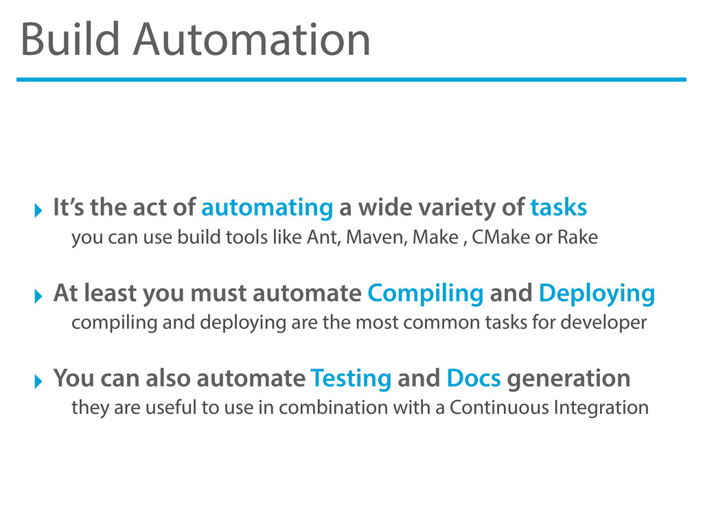 Build Automation ‣ It's the act of automating a...