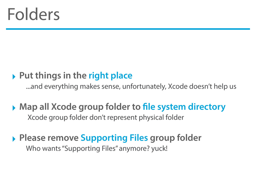 Folders ‣ Put things in the right place ...and ...
