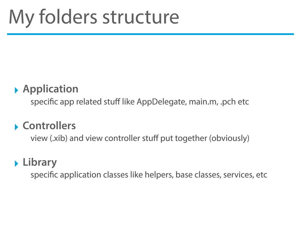 My folders structure ‣ Application speci c app ...