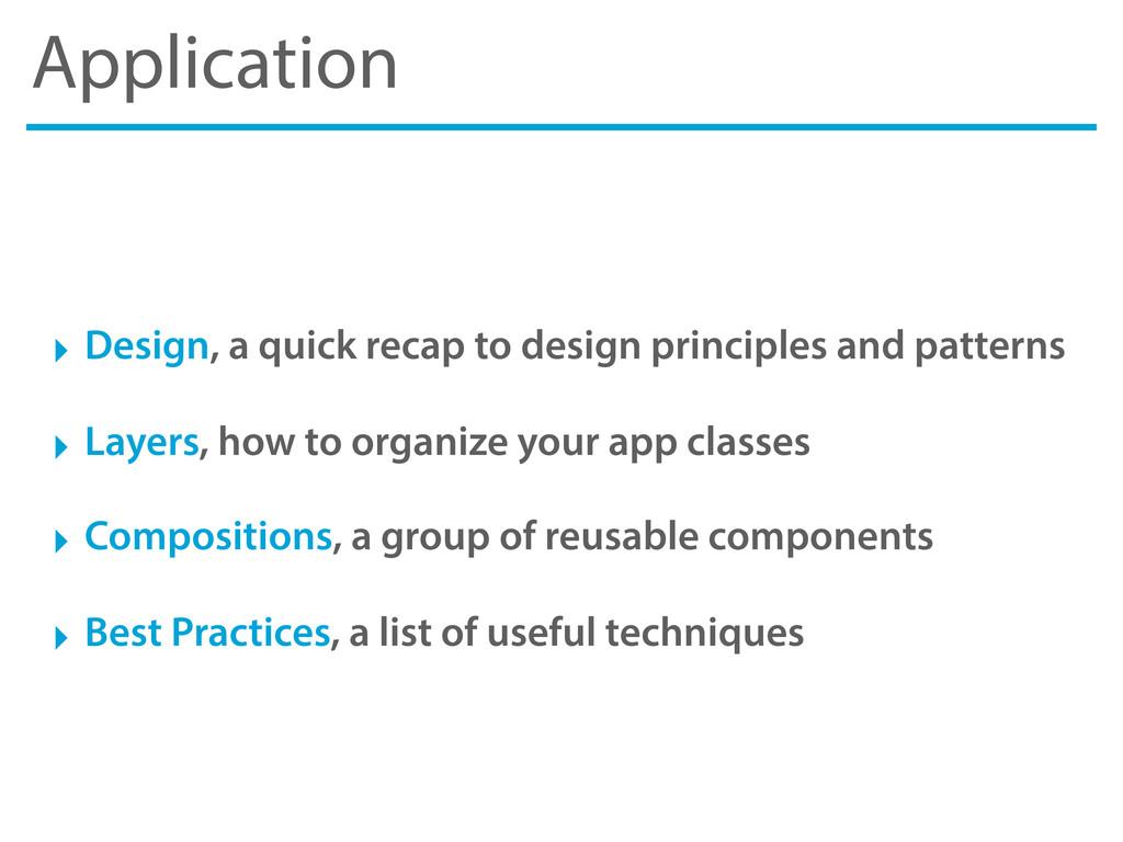 Application ‣ Design, a quick recap to design p...