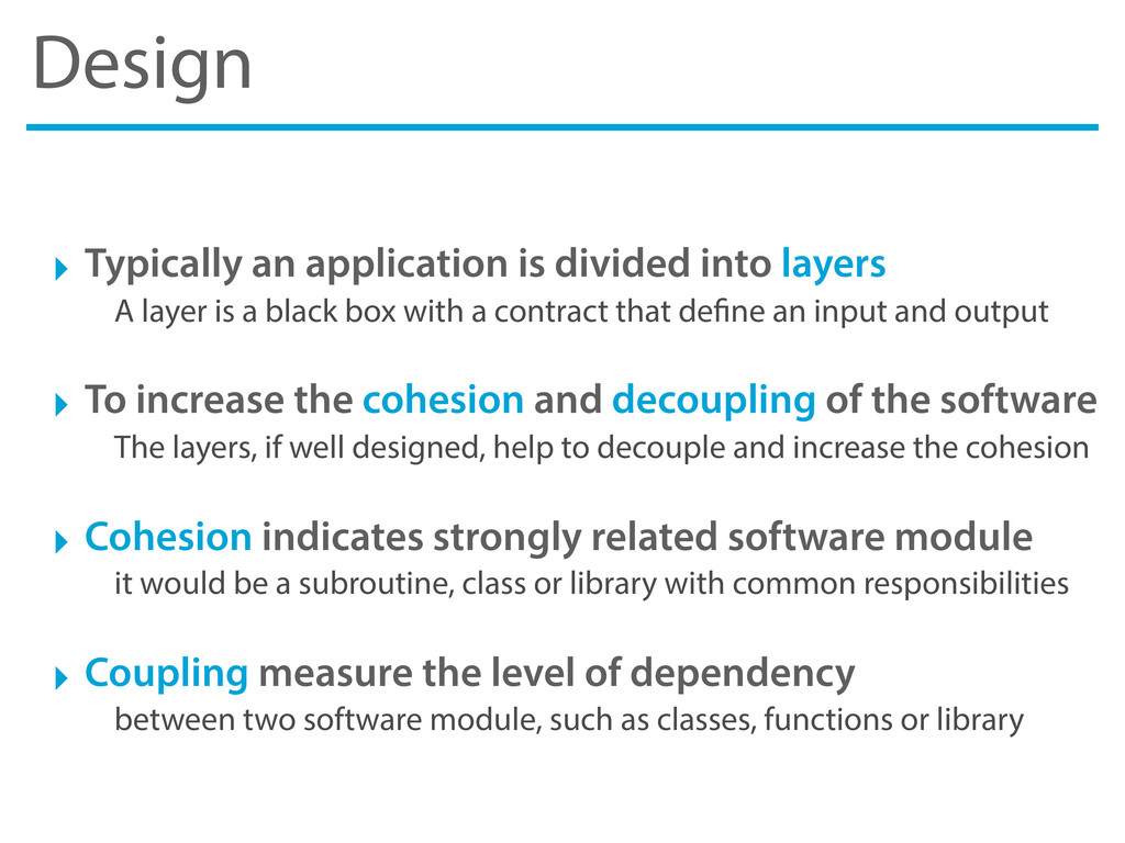 Design ‣ Typically an application is divided in...