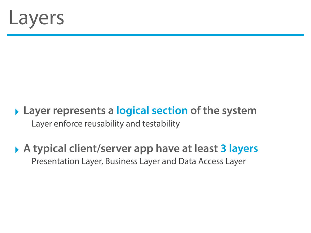 Layers ‣ Layer represents a logical section of ...