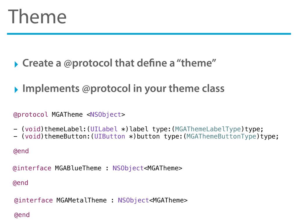 """Theme ‣ Create a @protocol that de ne a """"theme""""..."""