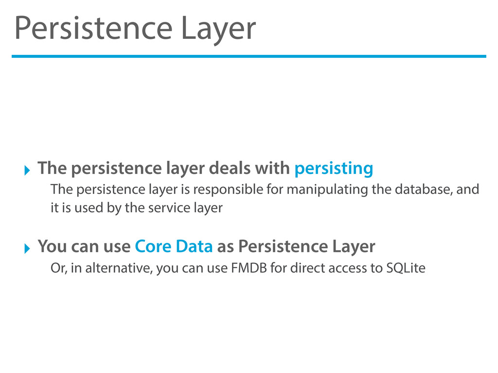 Persistence Layer ‣ The persistence layer deals...