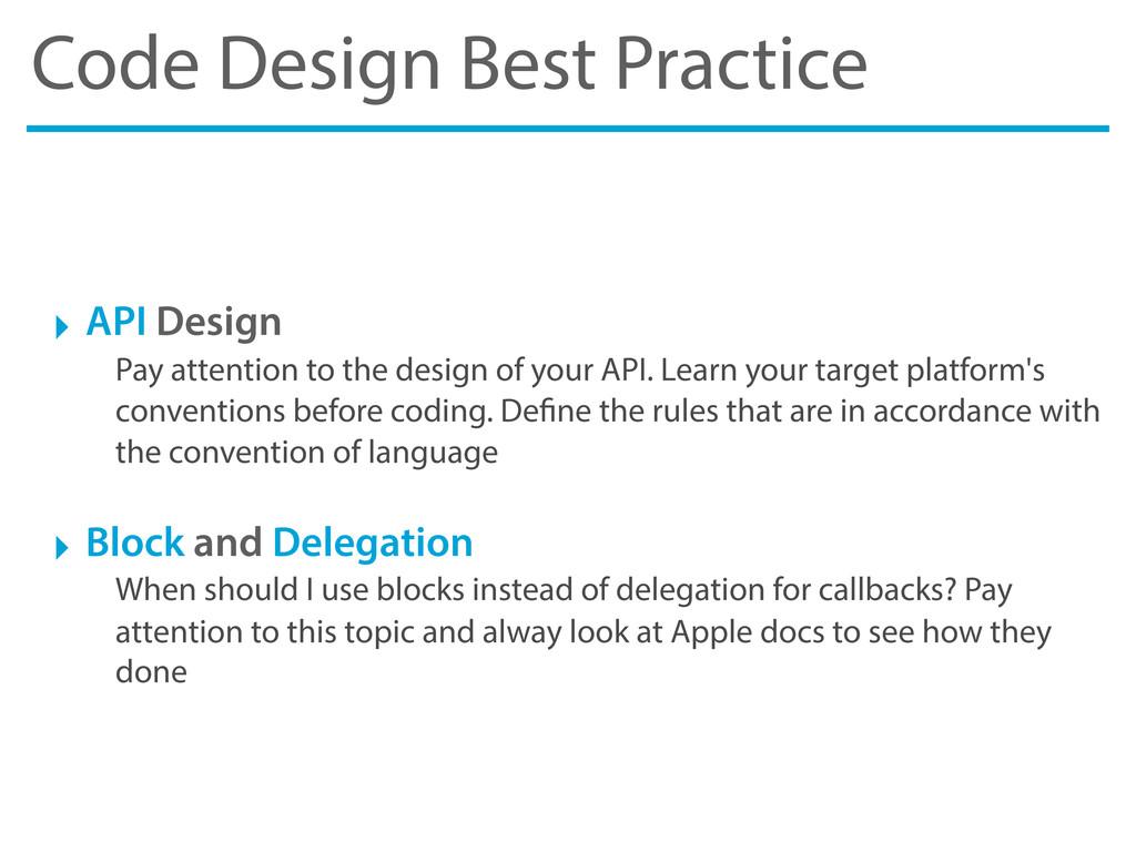 Code Design Best Practice ‣ API Design Pay atte...
