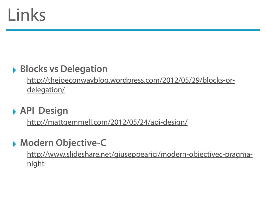 Links ‣ Blocks vs Delegation http://thejoeconwa...