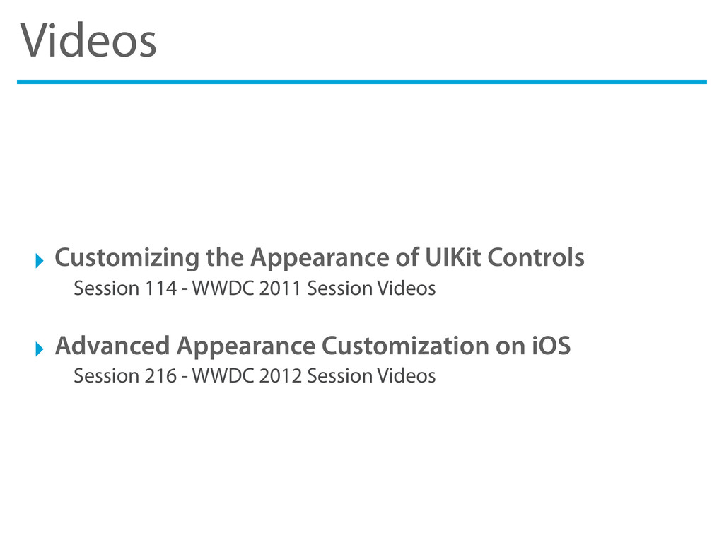 Videos ‣ Customizing the Appearance of UIKit Co...