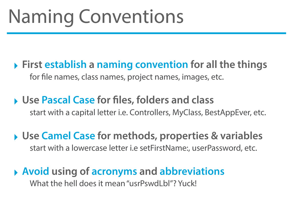 Naming Conventions ‣ First establish a naming c...