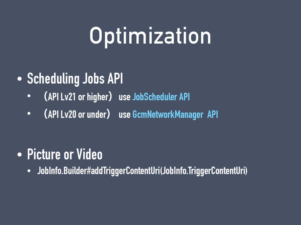 Optimization • Scheduling Jobs API • ʢAPI Lv21 ...