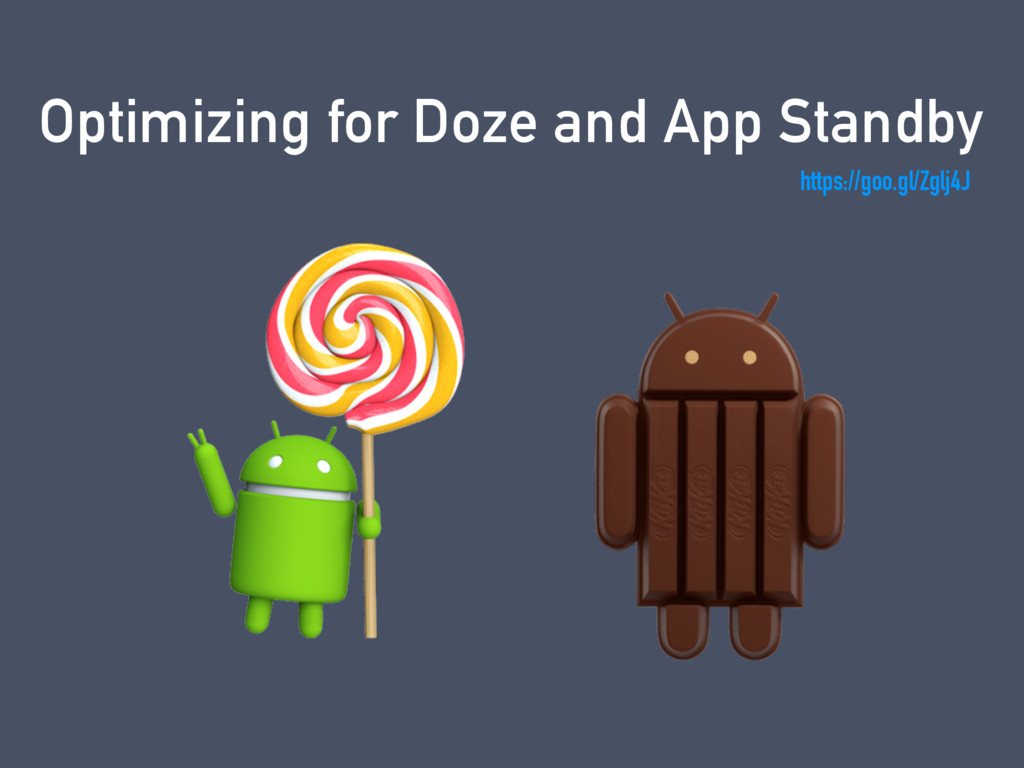 Optimizing for Doze and App Standby https://goo...