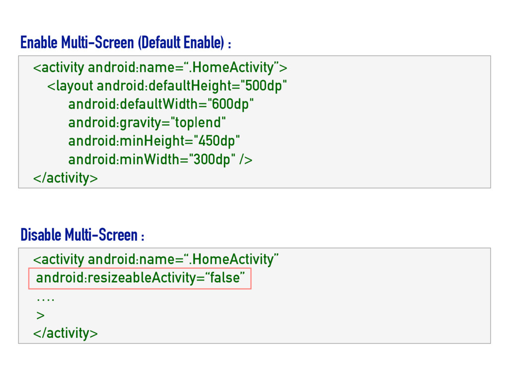 """<activity android:name="""".HomeActivity""""> <layout..."""