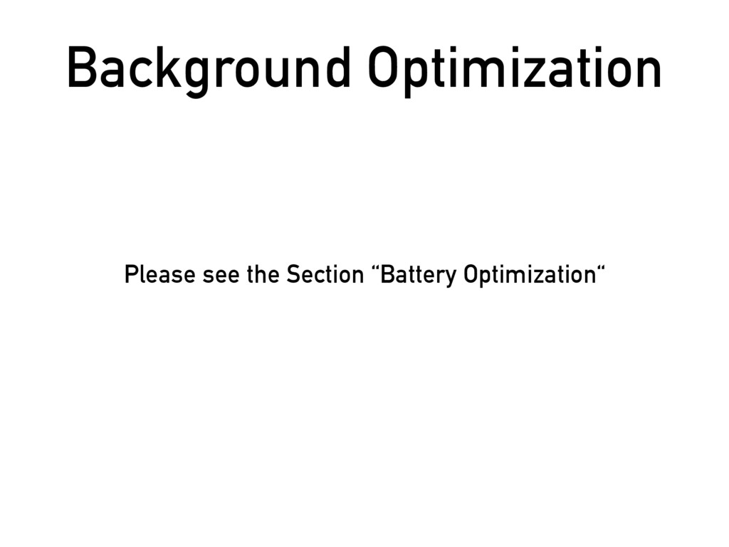 Background Optimization Please see the Section ...