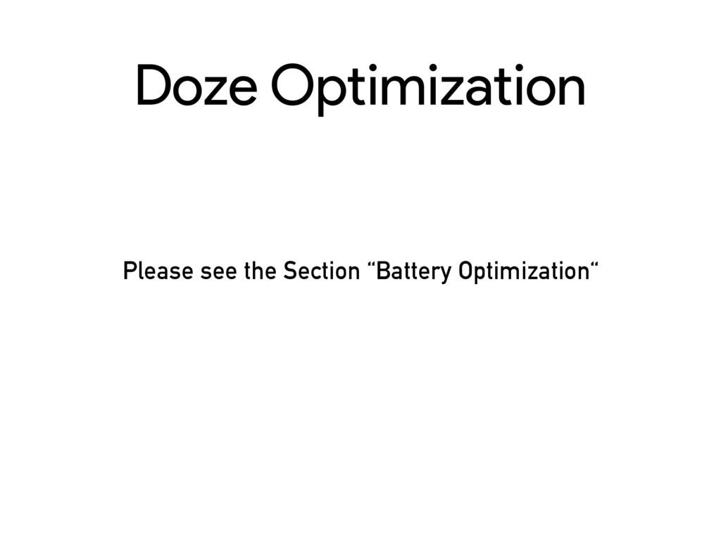 "Doze Optimization Please see the Section ""Batte..."