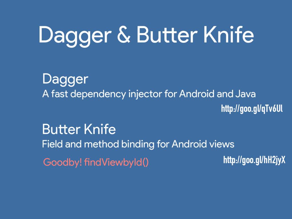 Dagger & Butter Knife Dagger A fast dependency...