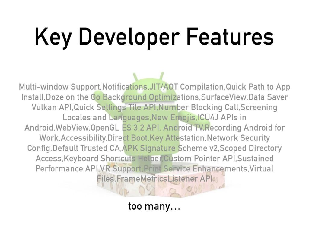 Key Developer Features Multi-window Support,Not...