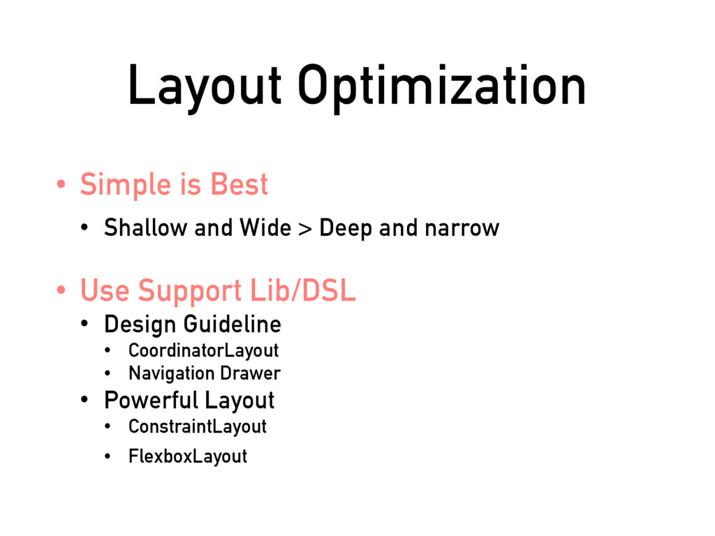 Layout Optimization • Simple is Best • Shallow ...