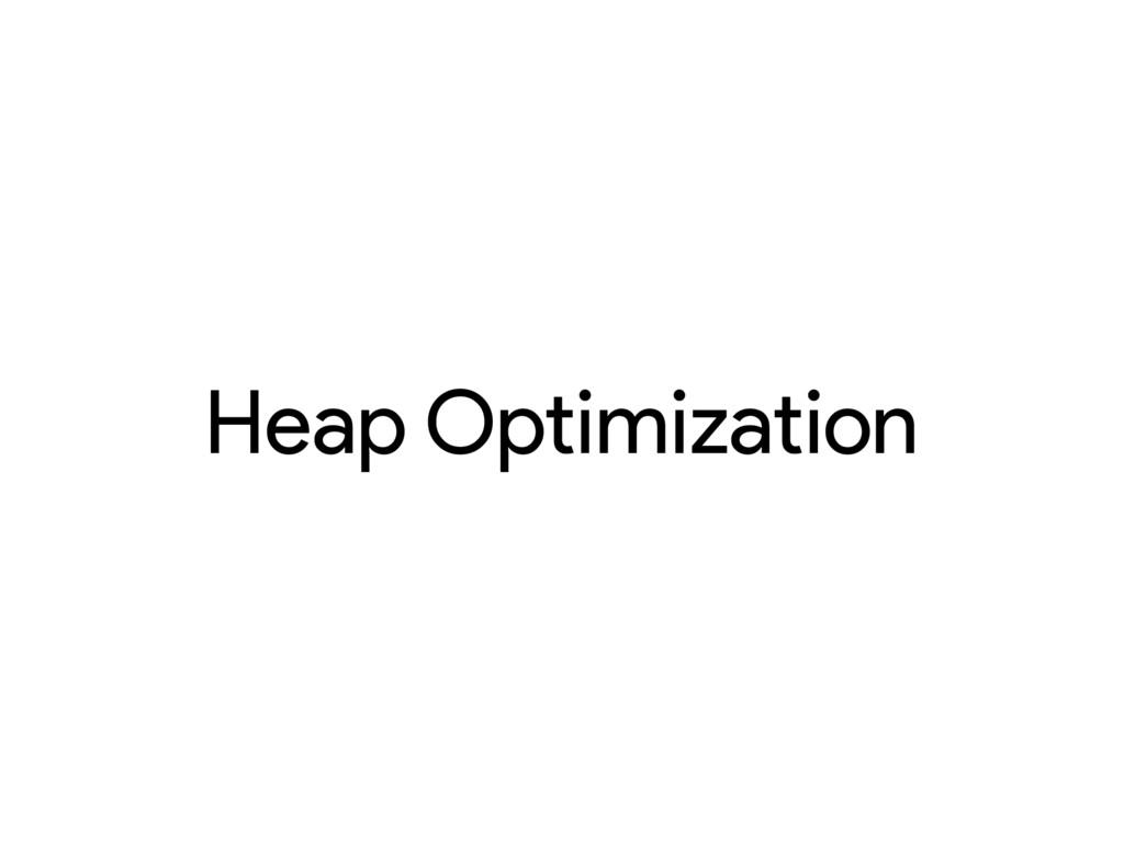 Heap Optimization