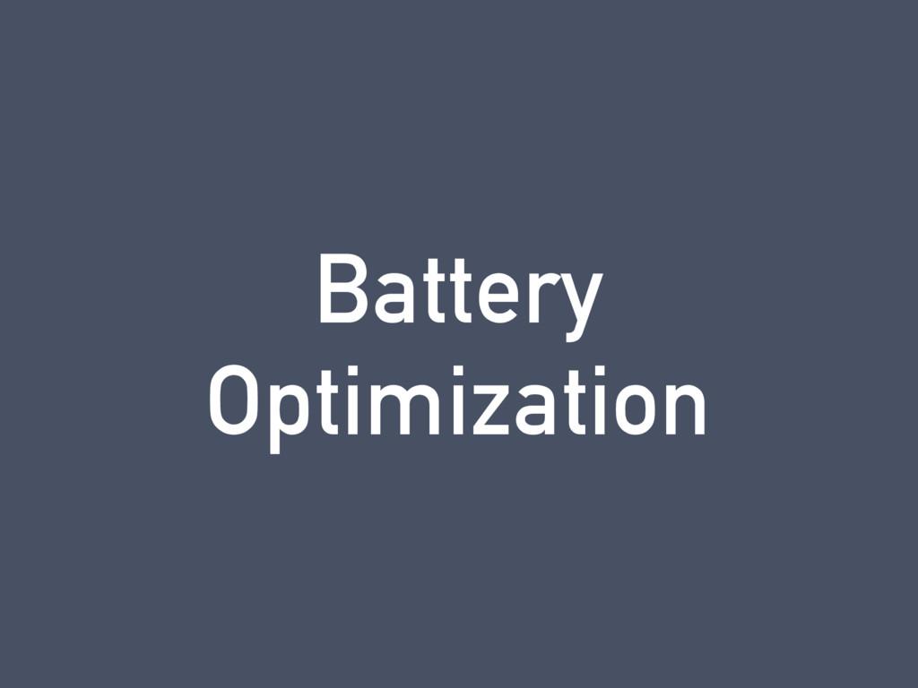Battery Optimization