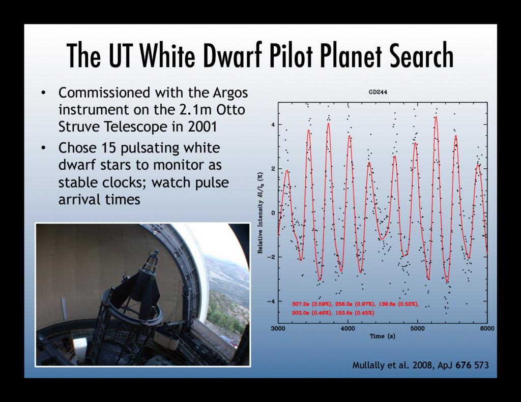 The UT White Dwarf Pilot Planet Search • Commi...