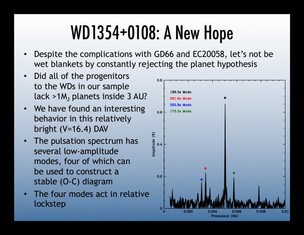WD1354+0108: A New Hope • Despite the complica...