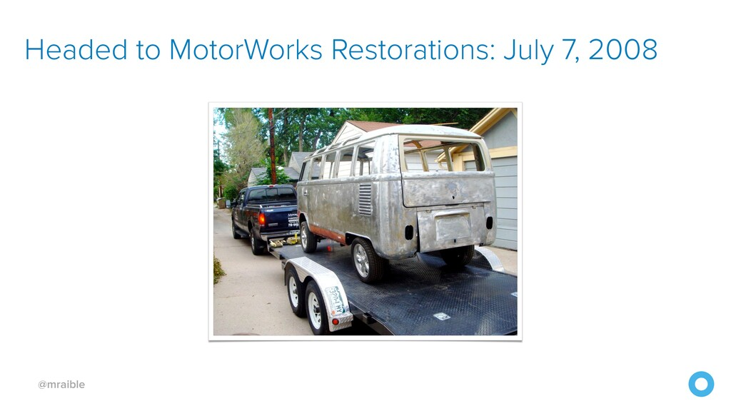 @mraible Headed to MotorWorks Restorations: Jul...