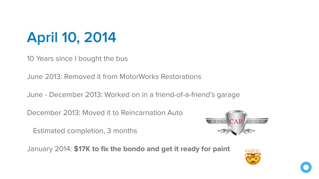 April 10, 2014 10 Years since I bought the bus ...