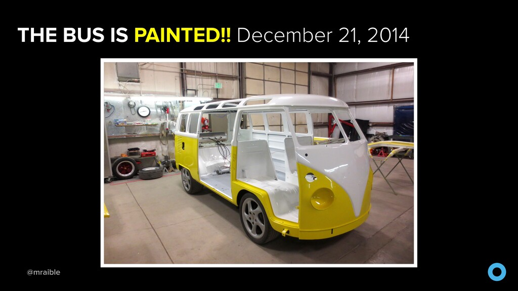 @mraible THE BUS IS PAINTED!! December 21, 2014