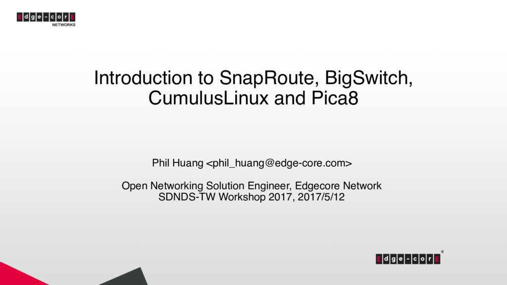 Introduction to SnapRoute, BigSwitch, CumulusLi...
