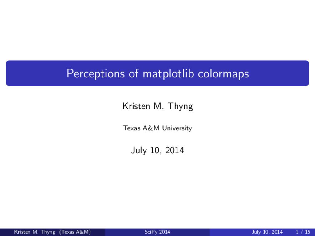 Perceptions of matplotlib colormaps Kristen M. ...