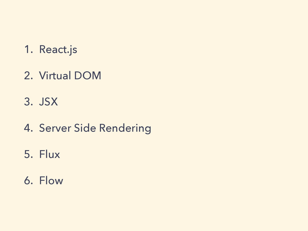 1. React.js 2. Virtual DOM 3. JSX 4. Server Sid...