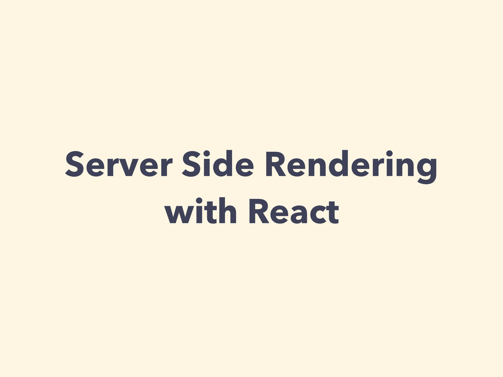 Server Side Rendering with React