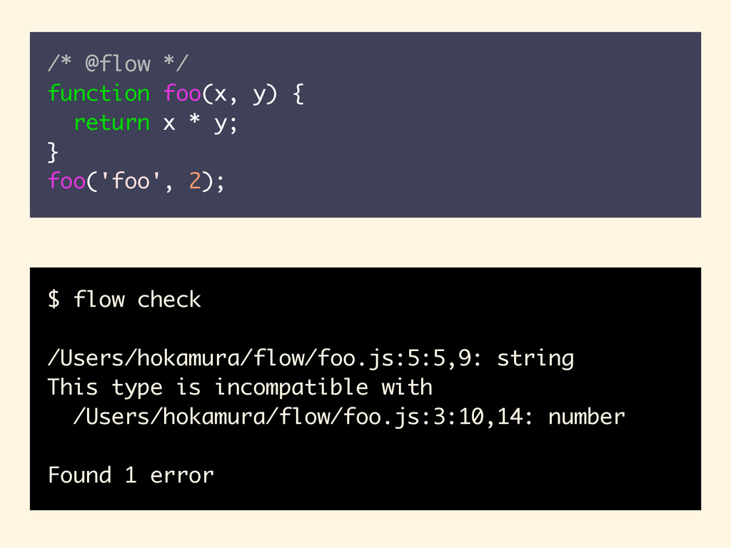 /* @flow */ function foo(x, y) { return x * y; ...