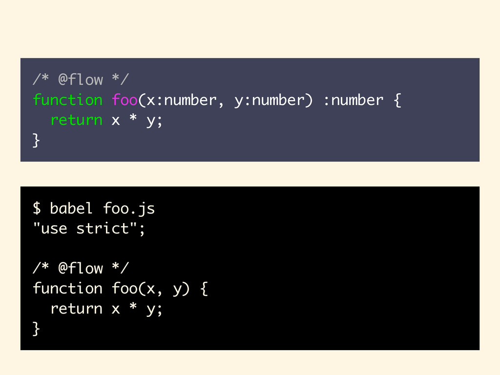 "$ babel foo.js ""use strict""; /* @flow */ functi..."