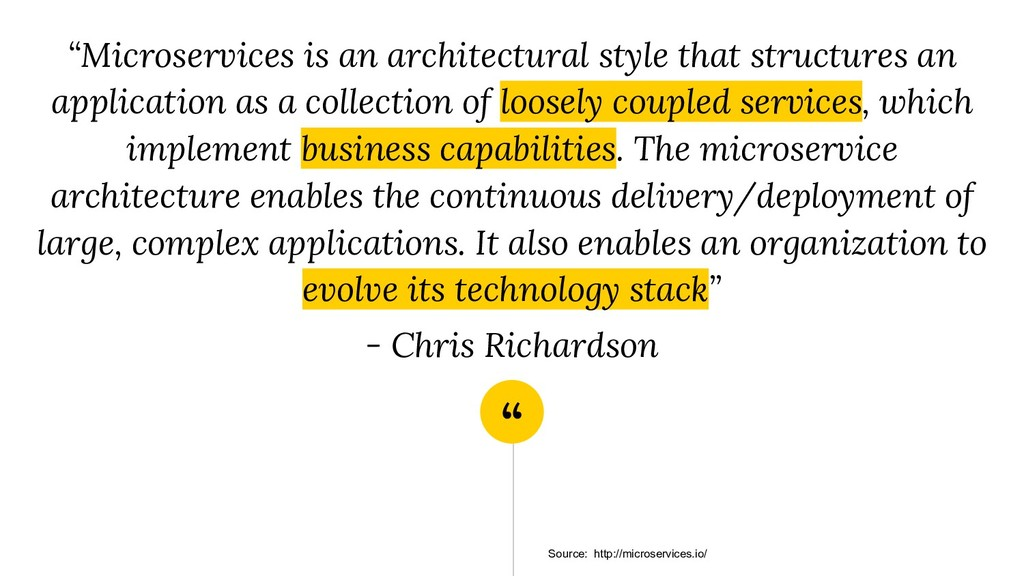 """"""" """"Microservices is an architectural style that..."""
