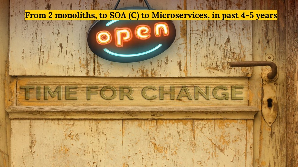 From 2 monoliths, to SOA (C) to Microservices, ...