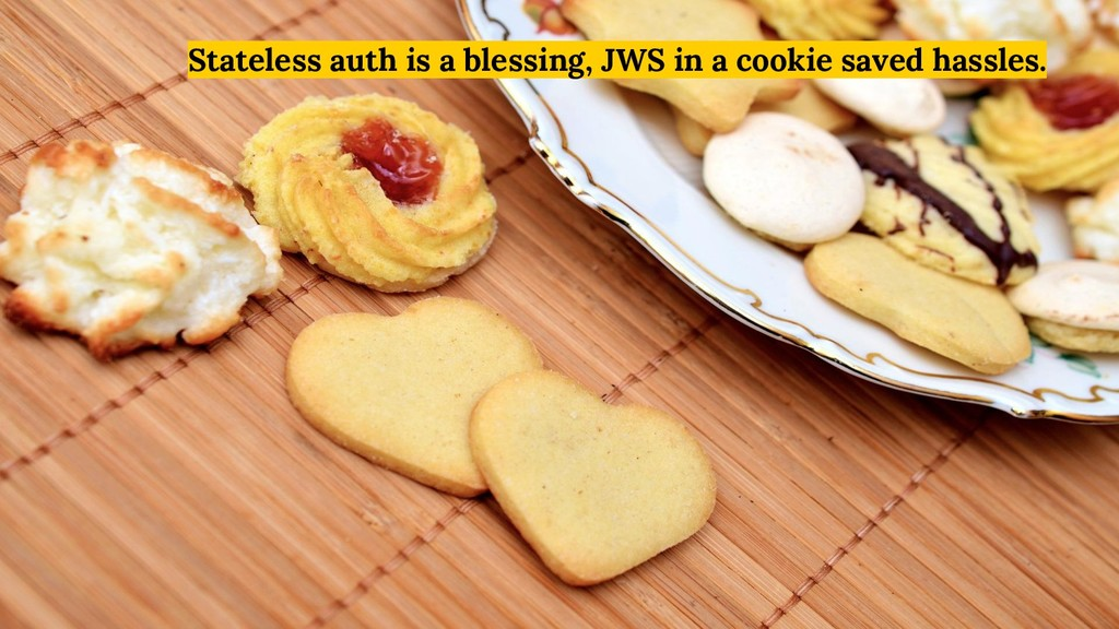 Stateless auth is a blessing, JWS in a cookie s...