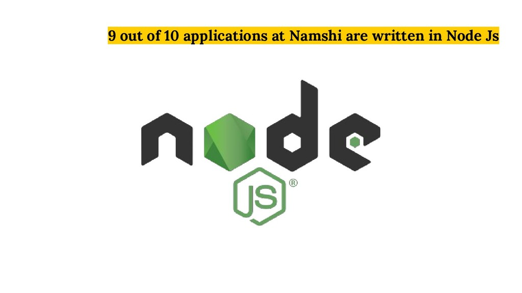 9 out of 10 applications at Namshi are written ...